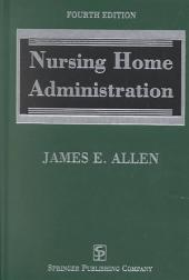Nursing Home Administration: Fourth Edition