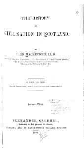 The History of Civilisation in Scotland: Volume 3