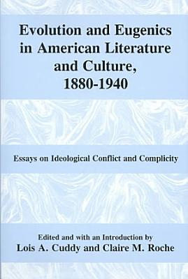 Evolution and Eugenics in American Literature and Culture  1880 1940