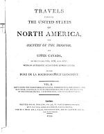 Travels Through the United States of North-America, the Country of the Jroquois and Upper Canada, in the Years 1795, 1796 und 1797