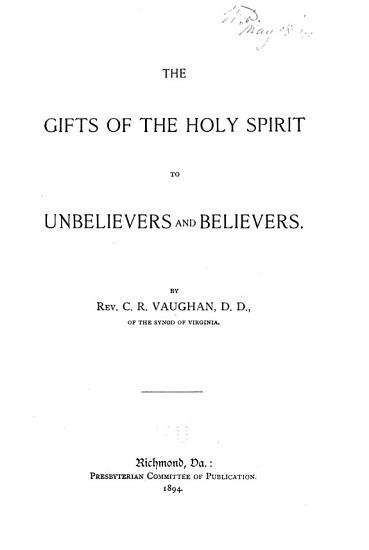 The Gifts of the Holy Spirit to Unbelievers and Believers PDF