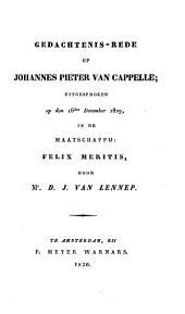 Gedachtenis-rede op Johannes Pieter van Cappelle; uitgesproken op den 16den December 1829, etc