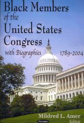 Black Members of the United States Congress with Biographies, 1789-2004