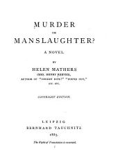 Murder Or Manslaughter?: A Novel