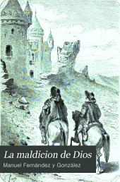 La maldicion de Dios: 2. parte de Don Juan Tenorio, Volumen 2