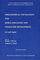 Philosophical Foundations for Moral Education and Character Development PDF