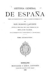 Historia general de España desde los tiempos primitivos hasta la muerte de Fernando VII: continuada desde dicha época hasta nuestros dias, Volumen 19