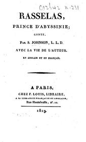 Rasselas, prince d'Abyssinie (Rasselas, Prince of Abyssinia) ... Avec la vie de l'auteur, etc. Eng. & Fr