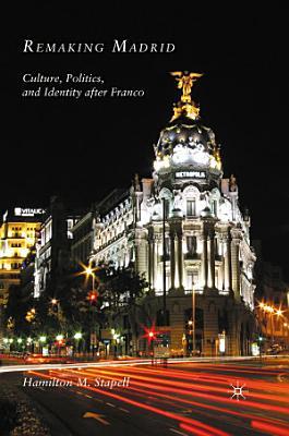 Remaking Madrid PDF