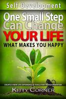 One Small Step Can Change Your Life  What Makes You Happy PDF