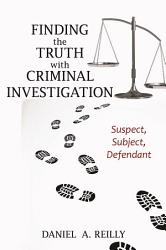 Finding The Truth With Criminal Investigation Book PDF