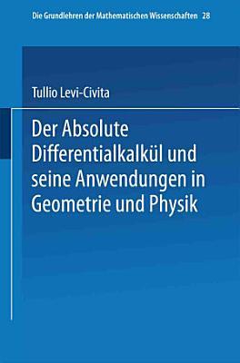 Der Absolute Differentialkalk  l und seine Anwendungen in Geometrie und Physik PDF