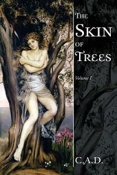 The Skin of Trees: Volume 1
