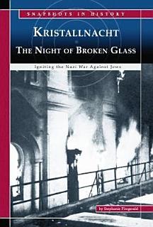 Kristallnacht  the Night of Broken Glass Book