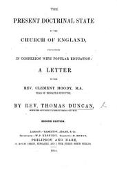 The Present Doctrinal State of the Church of England Considered in Connexion with Popular Education. A Letter ... Second Edition