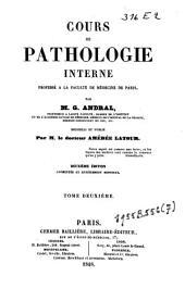 Cours de pathologie interne, professé à la faculté de médecine de Paris: Volume2