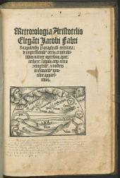 Meteorologia Aristotelis Eleganti Jacobi Fabri Stapulensis Paraphrasi extricata: de impressionibus aeris, et mirabilibus nature operibus, igne aetherre ...