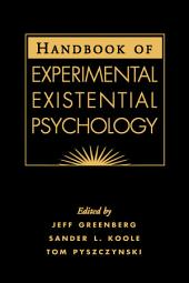 Handbook of Experimental Existential Psychology
