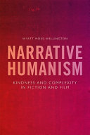 Narrative Humanism: Kindness and Complexity in Fiction and Film