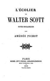 L'Écolier de Walter Scott: contes biographiques