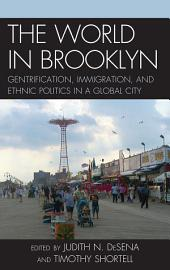 The World in Brooklyn: Gentrification, Immigration, and Ethnic Politics in a Global City