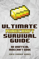 The Ultimate Minecraft Survival Guide