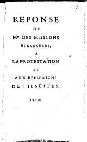 Réponse de M[essieu]rs des Missions etrangères à la Protestation et aux Reflexions des Jesuites