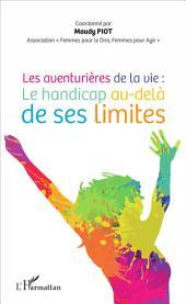 Les aventurières de la vie :: Le handicap au-delà de ses limites