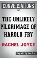 Conversation Starters the Unlikely Pilgrimage of Harold Fry by Rachel Joyce