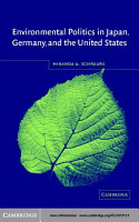Environmental Politics in Japan  Germany  and the United States PDF