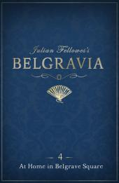 Julian Fellowes's Belgravia Episode 4: At Home in Belgrave Square