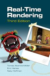 Real-Time Rendering, Third Edition: Edition 3