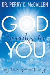 GOD SPEAKS TO YOU: Daily Encouragement from God