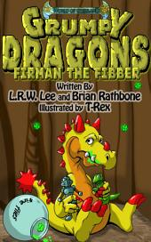Grumpy Dragons - Firman the Fibber: Teaching Kids Why Telling the Truth Just Makes Sense