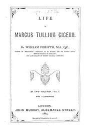 Life of Marcus Tullius Cicero: With Illustrations, Volume 1