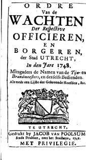Ordre van de wachten, der respective officieren, en borgeren, der stad Utrecht, in [...] 1748