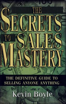 The Secrets to Sales Mastery