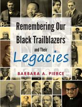 Remembering Our Black Trailblazers and Their Legacies