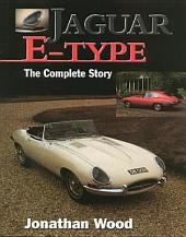 Jaguar E Type: The Complete Story