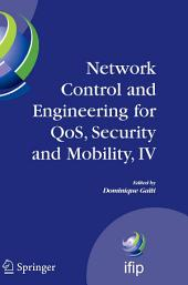 Network Control and Engineering for QoS, Security and Mobility, IV: Fourth IFIP International Conference on Network Control and Engineering for QoS, Security and Mobility, Lannion, France, November 14-18, 2005