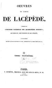 Oeuvres du comte de Lacépède: comprenant l'histoire naturelle des quadrupèdes ovipares, des serpents, des poissons et des cétacés, Volume3