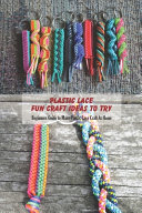 Plastic Lace Fun Craft Ideas To Try