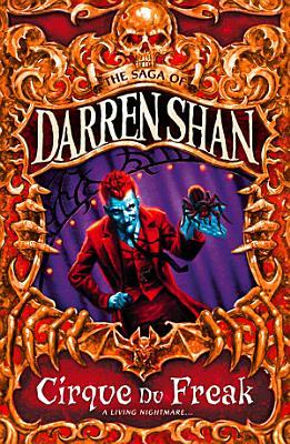 Cirque Du Freak The Saga Of Darren Shan Book 1