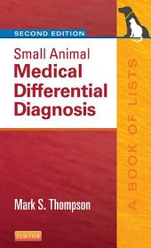 Small Animal Medical Differential Diagnosis E-Book: A Book of Lists, Edition 2