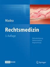 Rechtsmedizin: Befunderhebung, Rekonstruktion, Begutachtung, Ausgabe 3