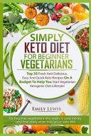 Simply Keto Diet for Beginner Vegetarians