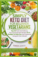 Simply Keto Diet for Beginner Vegetarians