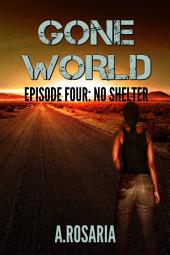 Gone World Episode Four: No Shelter