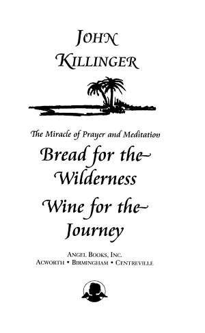 Bread for the Wilderness  Wine for the Journey PDF