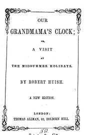 Our grandmama's clock; or, A visit at the midsummer holidays